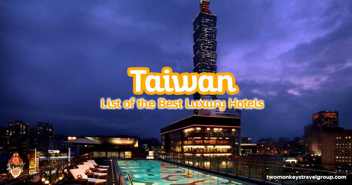 List of the best luxury hotels in taiwan updated for 2018 for List of luxury hotels