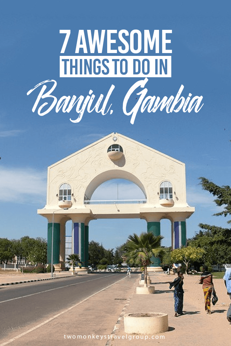 7 Awesome Things to Do in Banjul, Gambia