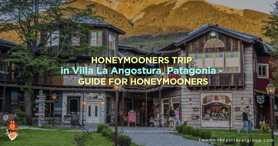 Honeymooners Trip in Villa La Angostura, Patagonia - Guide for Honeymooners