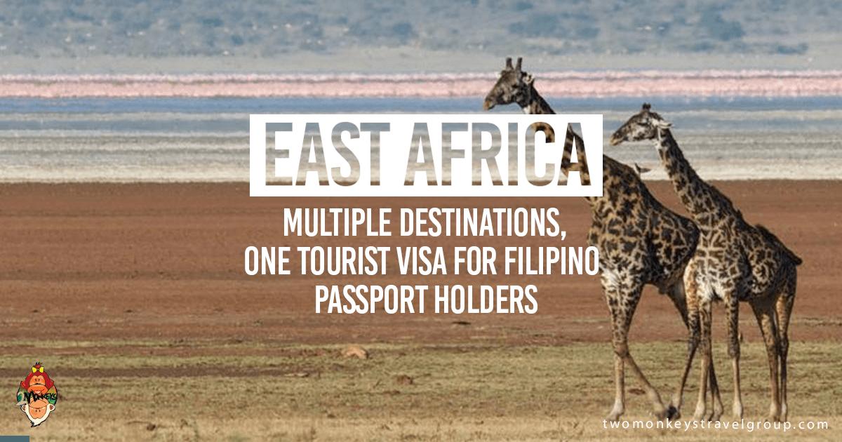 EAST AFRICA - Multiple Destinations, One Tourist Visa for Filipino Passport Holders