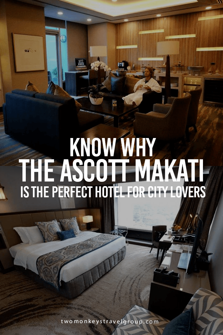 Why The Ascott Makati is the Perfect Hotel for City Lovers