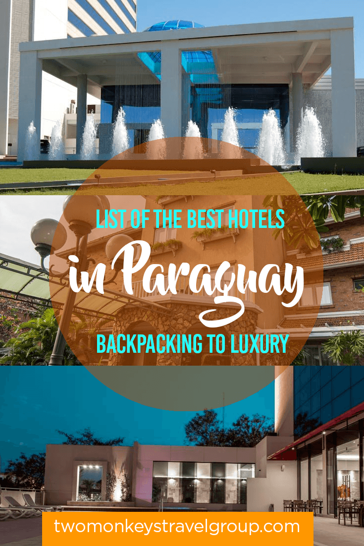 List of the Best Hotels in Paraguay - Backpacking to Luxury