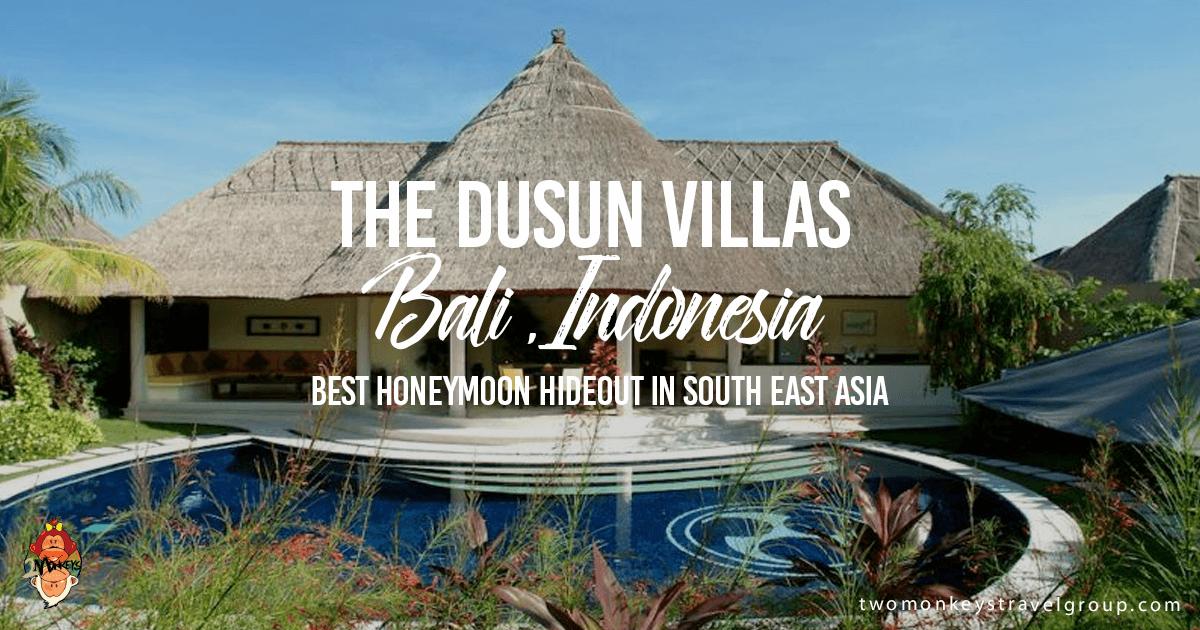 The Dusun Villas Bali Indonesia – Best Honeymoon Hideout in South East Asia