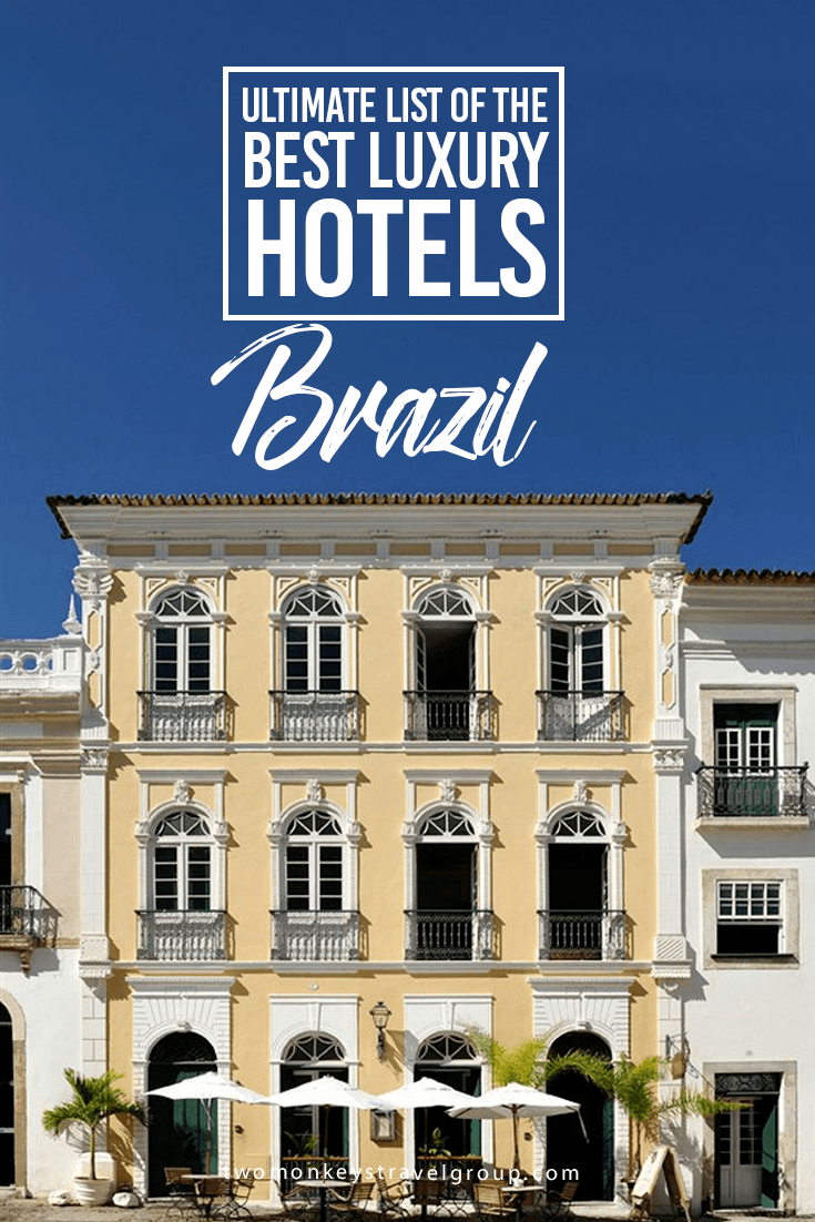 Ultimate List of Best Luxury Hotels in Brazil
