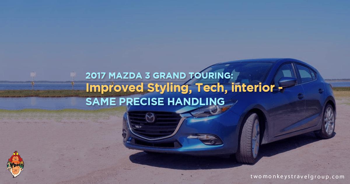 2017 Mazda 3 Grand Touring: Improved Styling, Tech, interior - Same Precise Handling