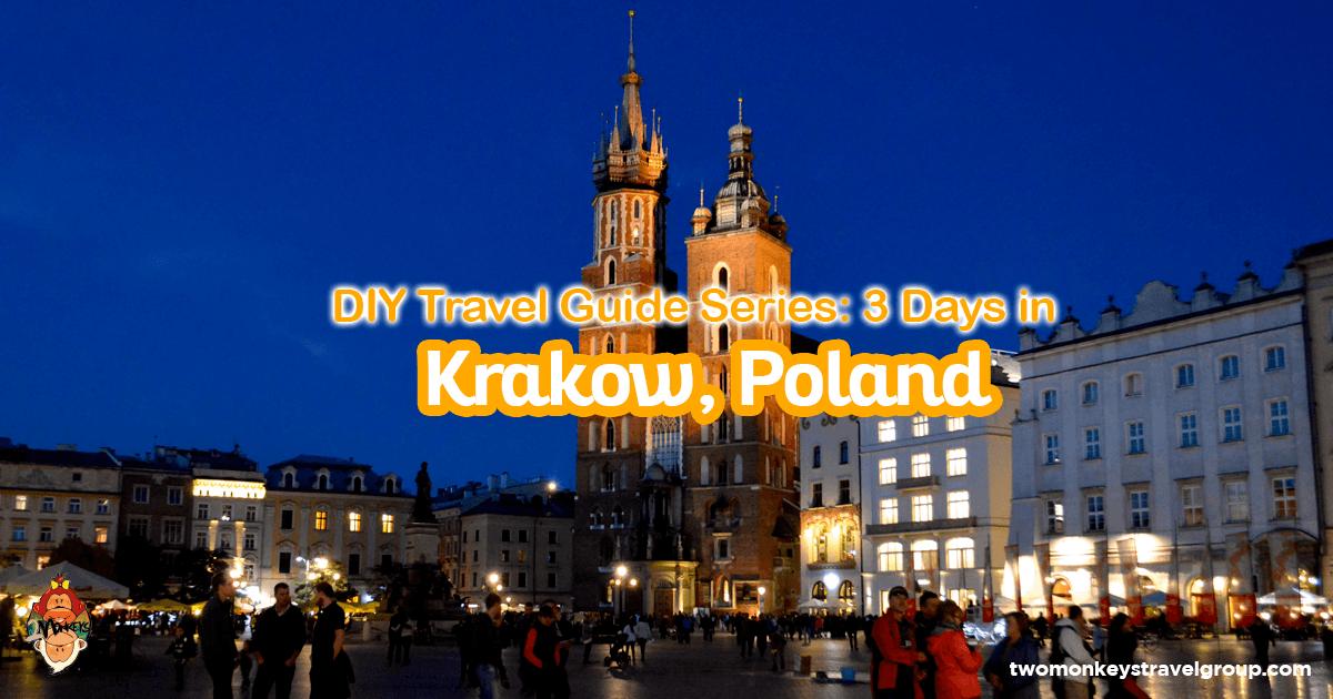 DIY Travel Guide Series 3 Days in Krakow, Poland