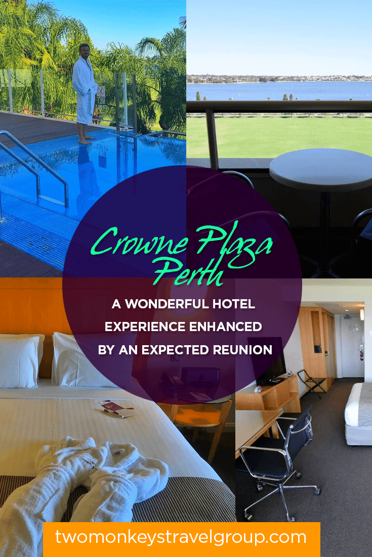 Crowne Plaza Perth - A Wonderful Hotel Experience Enhanced by an Expected Reunion