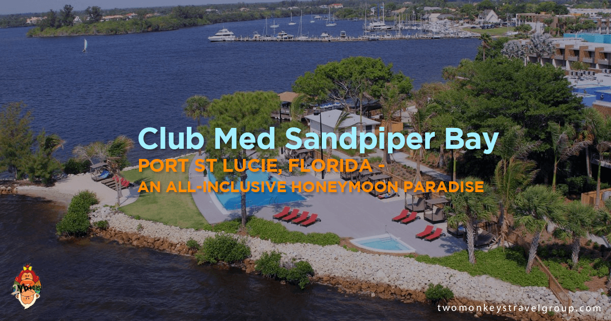 Club Med Sandpiper Bay, Port St Lucie, Florida - An All-Inclusive Honeymoon Paradise