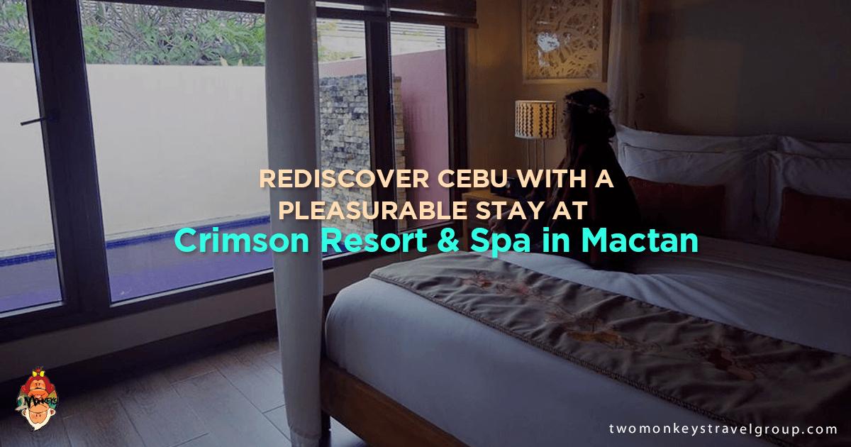 Rediscover Cebu With a Pleasurable Stay at Crimson Resort & Spa in Mactan