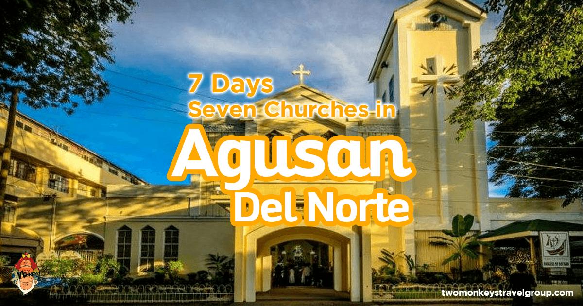 7 Days Seven Churches in Agusan Del Norte - Itinerary for Visita Iglesia in Agusan Del Norte, Mindanao