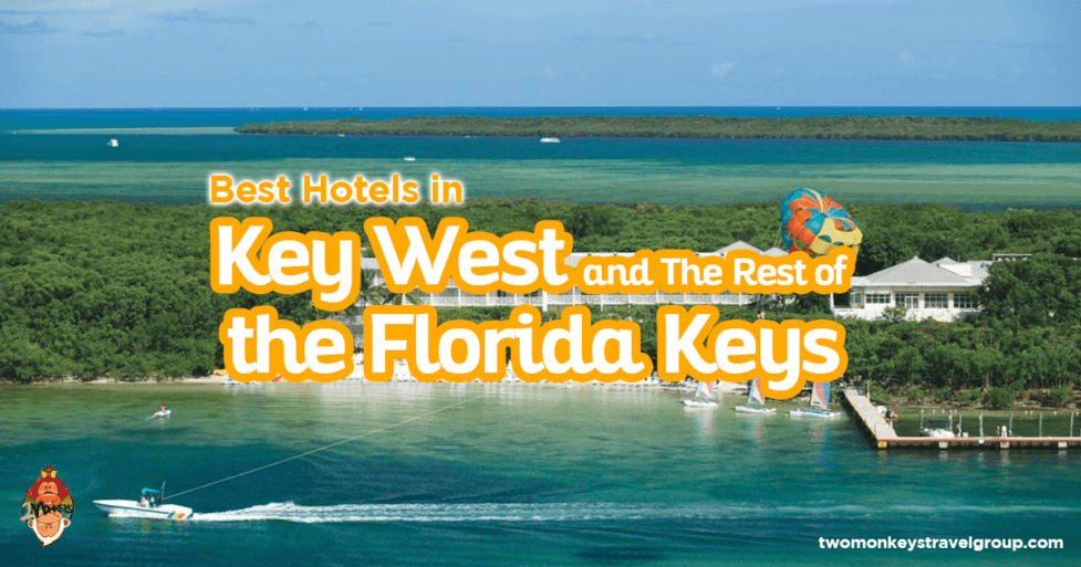 Best Hotels in Key West and The Rest of the Florida Keys