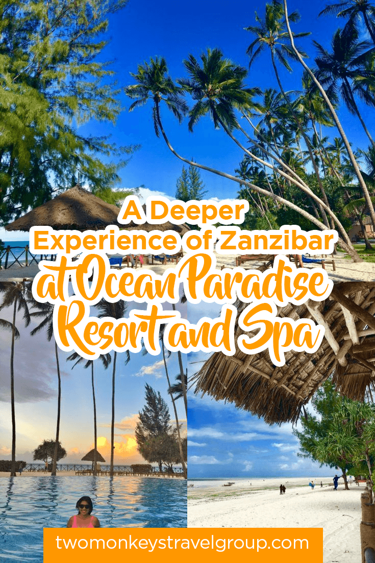 A Deeper Experience of Zanzibar at Ocean Paradise Resort and Spa