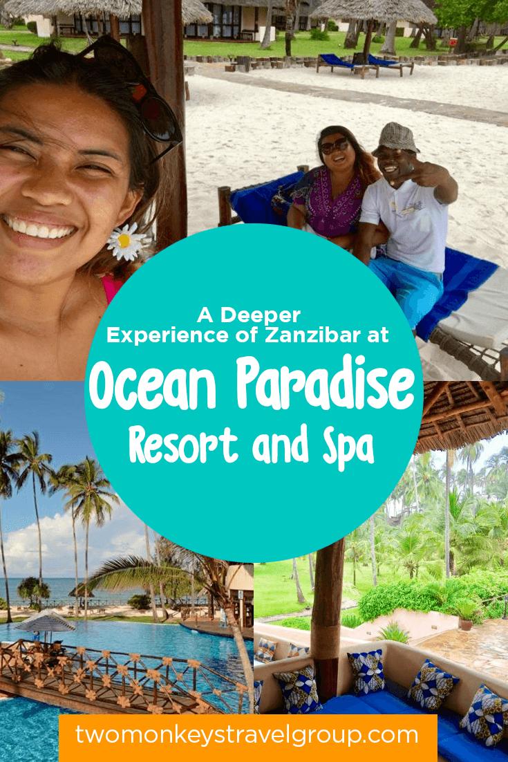 A Deeper Experience of Zanzibar at Ocean Paradise Resort and Spa