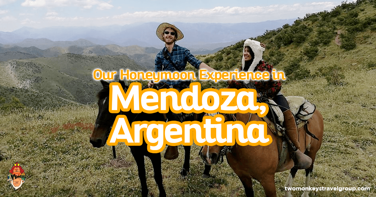 Our Honeymoon Experience in Mendoza, Argentina - Guide for Honeymooners