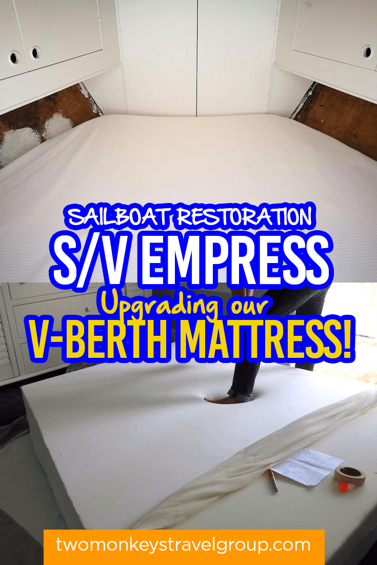 Sailboat Restoration - SV Empress - Upgrading our V-Berth Mattress