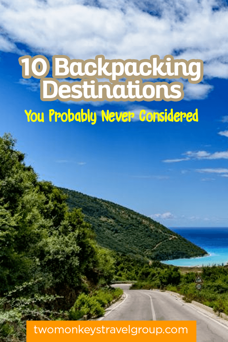 10 Backpacking Destinations You Probably Never Considered