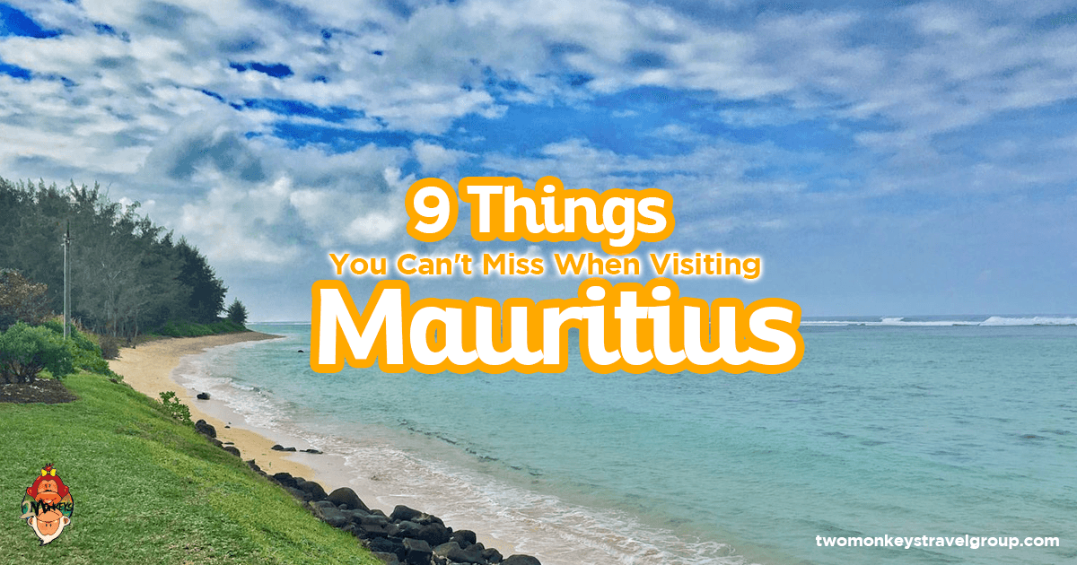 9 Things You Can't Miss When Visiting Mauritius