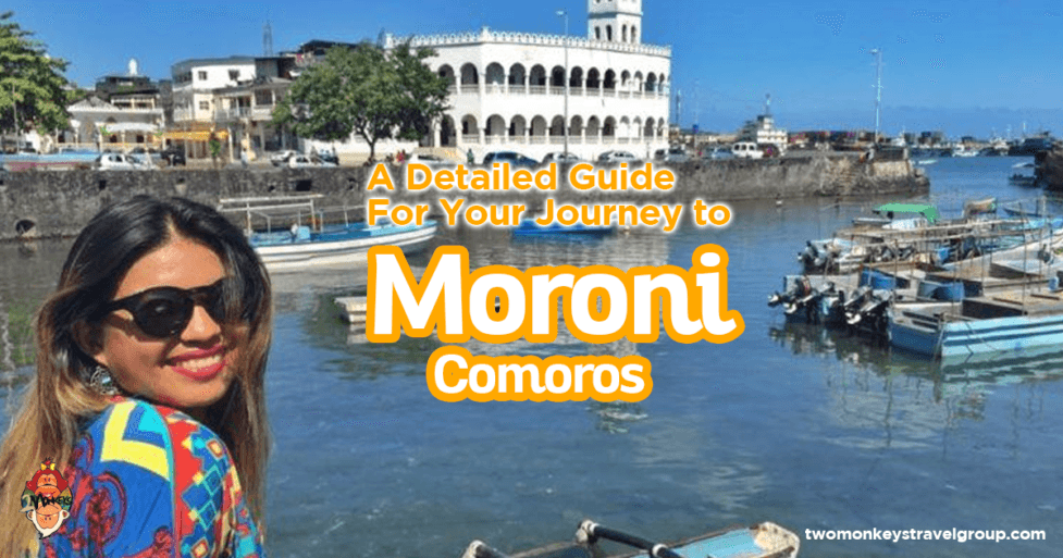 A Detailed Guide For Your Journey To Moroni, Comoros