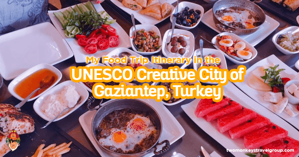 My Food Trip Itinerary in the UNESCO Creative City of Gaziantep, Turkey