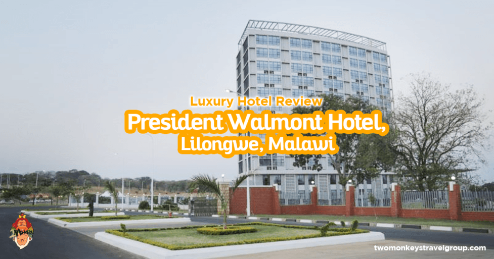 President Walmont Hotel: The Only 5-Star Hotel in Lilongwe, Malawi
