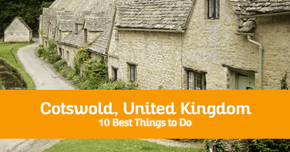 10 Best Things to Do in Cotswold, United Kingdom– Where to Go, Attractions to Visit
