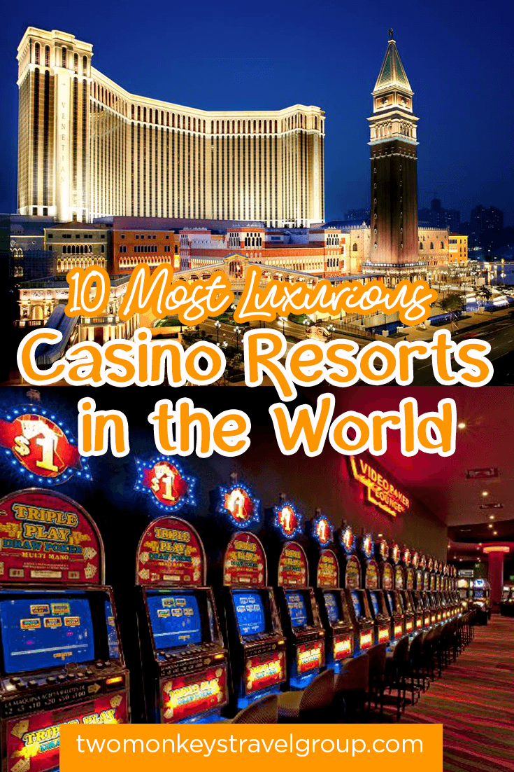 10 Most Luxurious Casino Resorts in the World