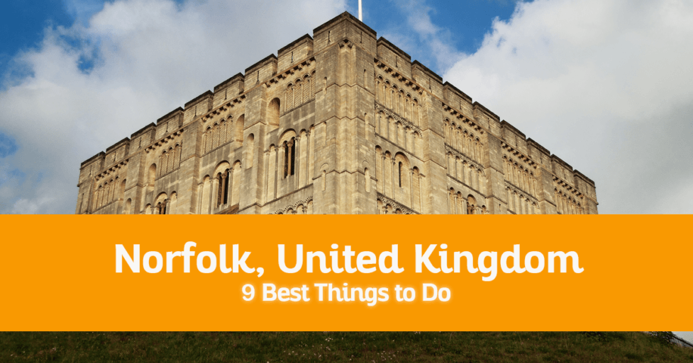 9 Best Things to Do in Norfolk, United Kingdom – Where to Go, Attractions to Visit