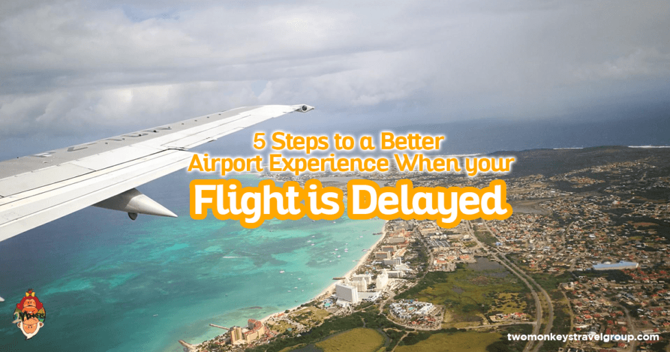 5 Steps to a Better Airport Experience When your Flight is Delayed