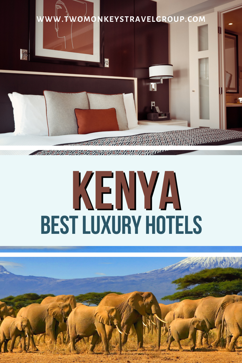 List of the Best Luxury Hotels in Kenya