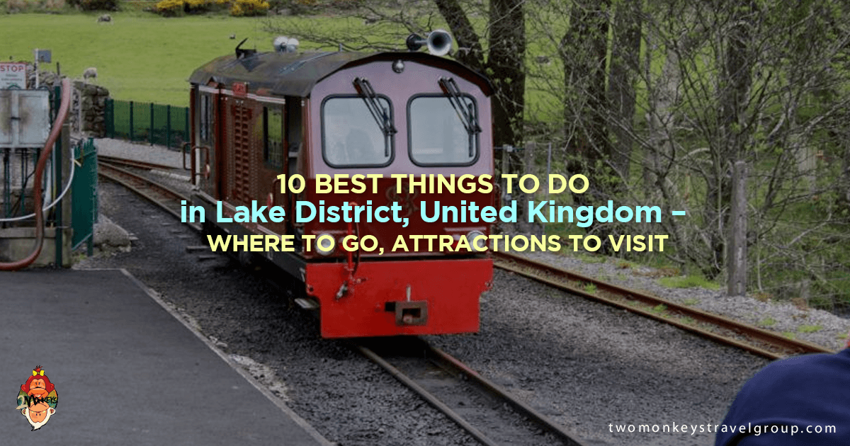 10 Best Things to Do in Lake District, United Kingdom – Where to Go, Attractions to Visit