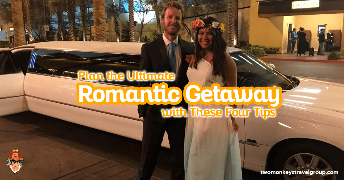 Plan The Ultimate Romantic Getaway With These Four Tips