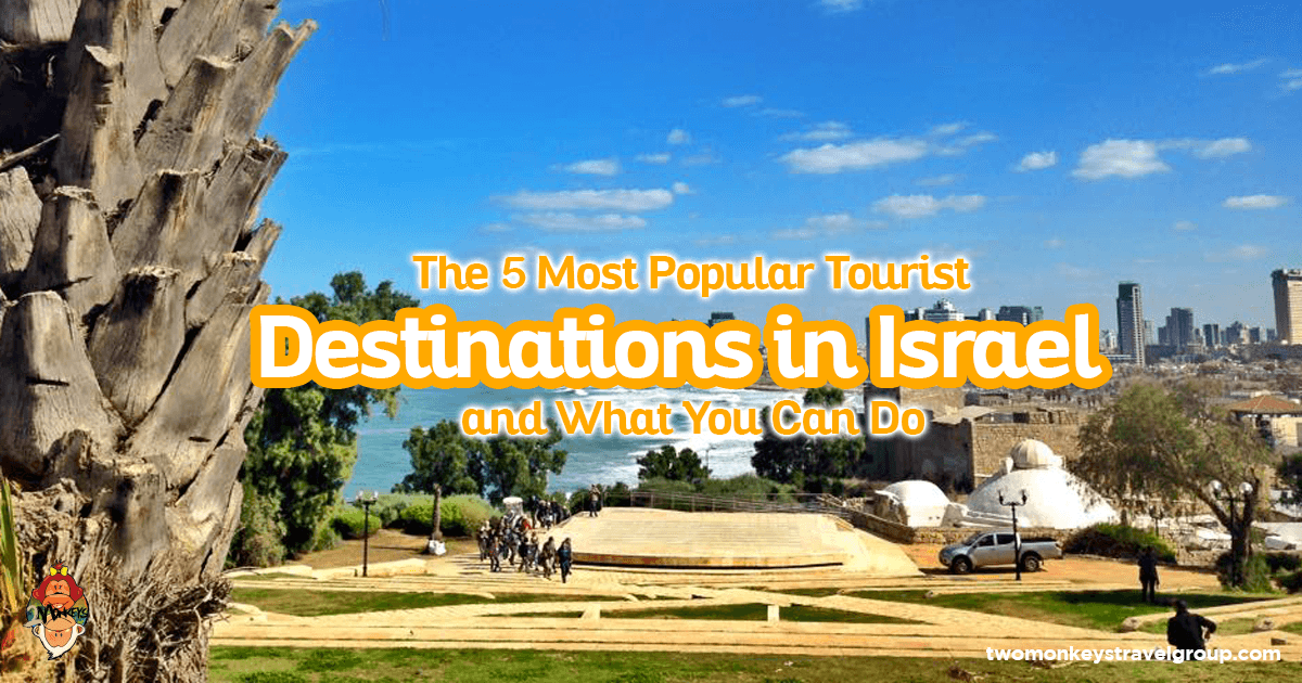 The Most Popular Tourist Destinations In Israel And What You Can Do - Israel destinations