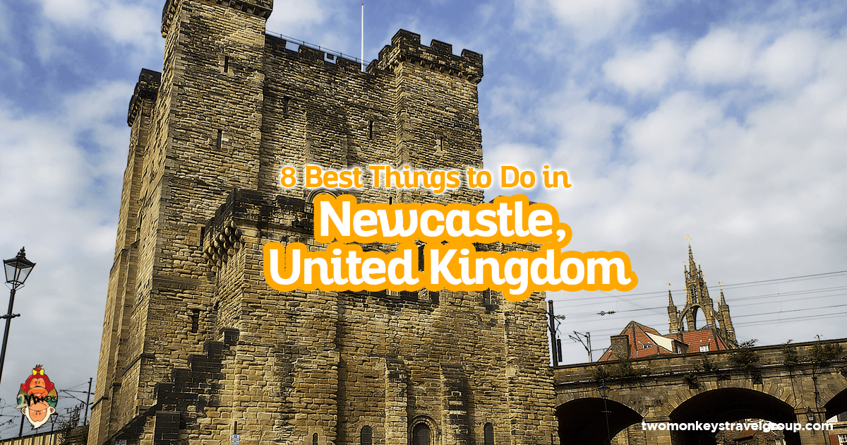 8 Best Things to Do in Newcastle, United Kingdom