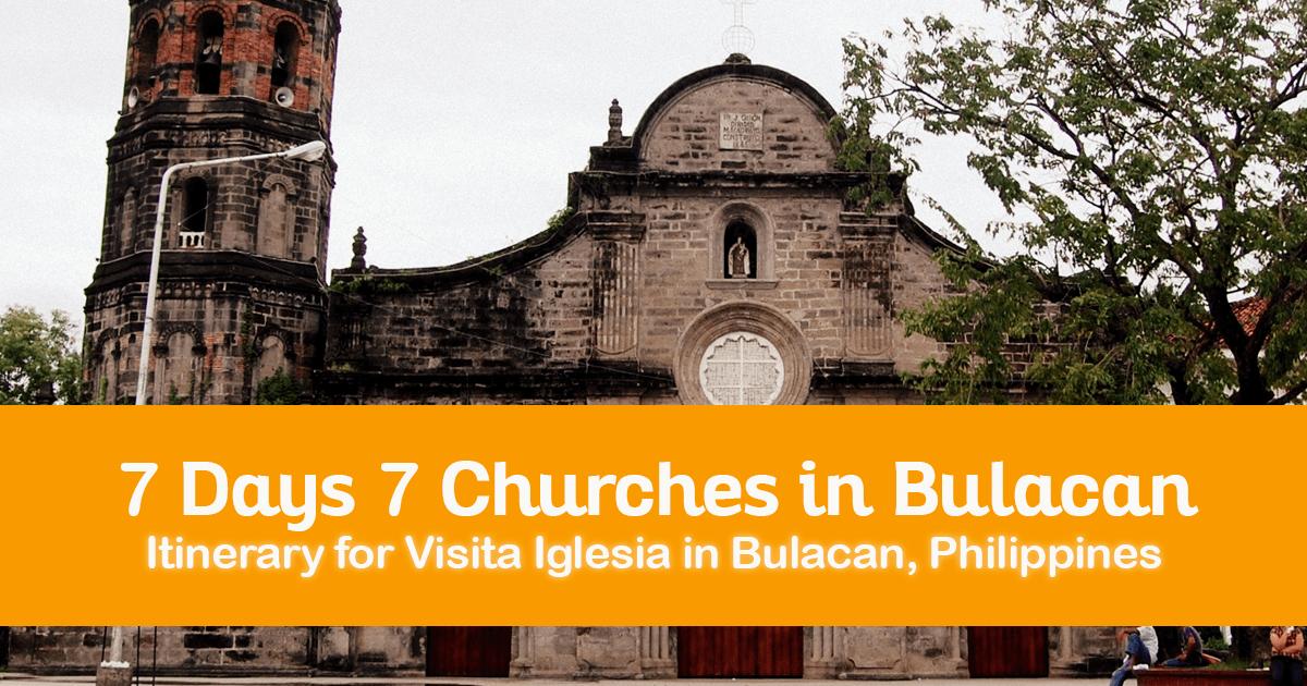 Itinerary for Visita Iglesia in Bulacan, Luzon - 7 Days Seven Churches in Bulacan