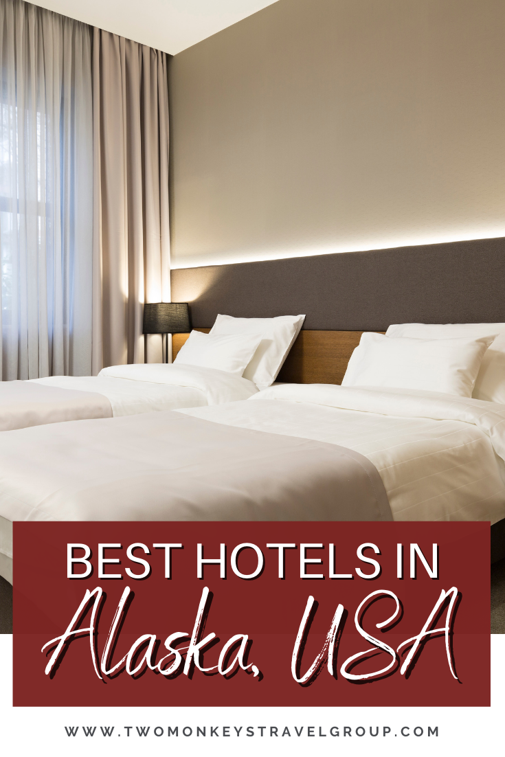 List of the Best Hotels in Alaska, USA from Cheap to Luxury Hotels1