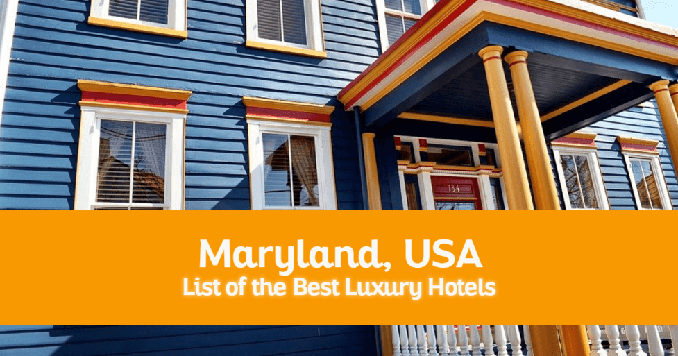 List of the Best Luxury Hotels in Maryland, USA