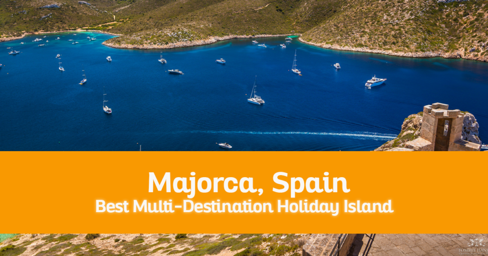 Why Majorca is Spain's Best Multi-Destination Holiday Island