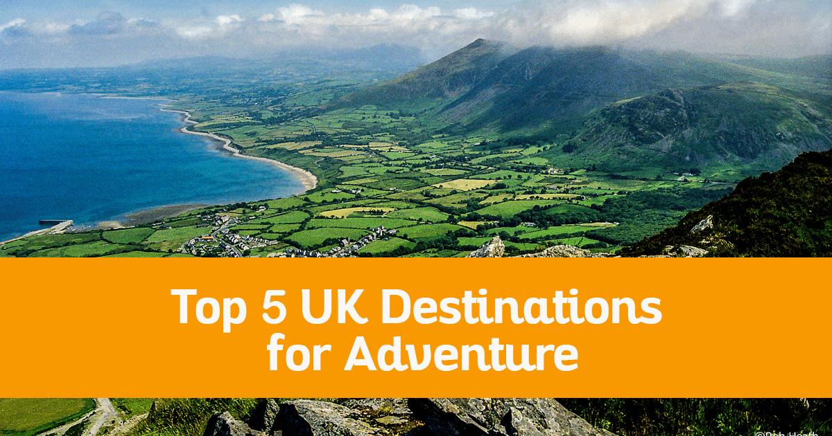 Top 5 UK Destinations for Adventure