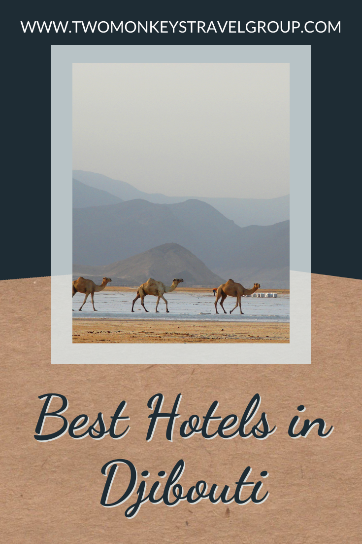 List of the Best Hotels in Djibouti from Budget to Luxury Hotels