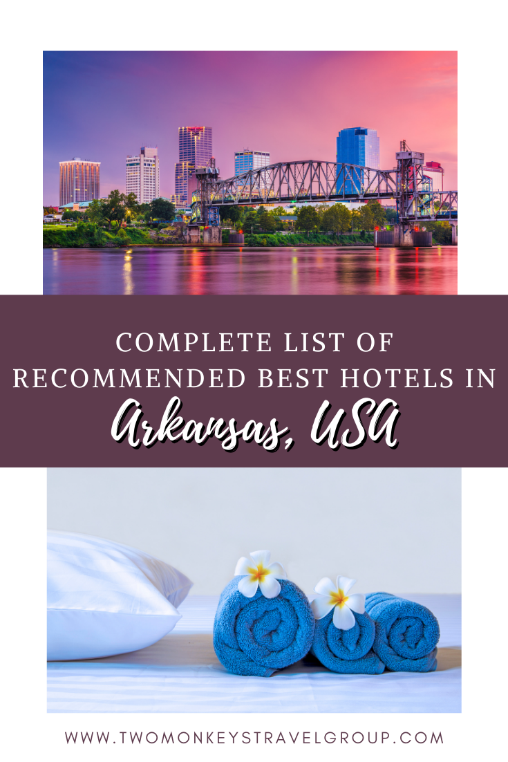 Complete List of Recommended Best Hotels in Arkansas, USA