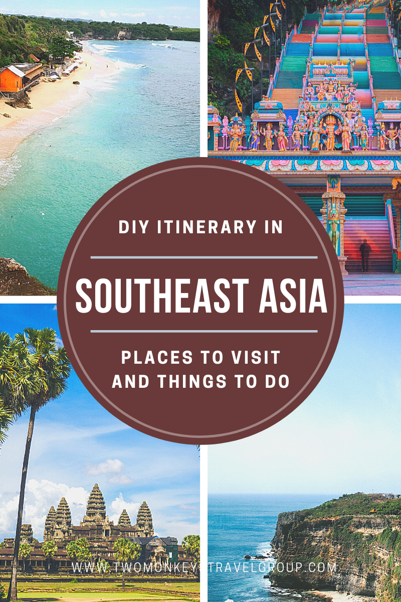 DIY Itinerary in Southeast Asia – Places to Visit and Things To Do