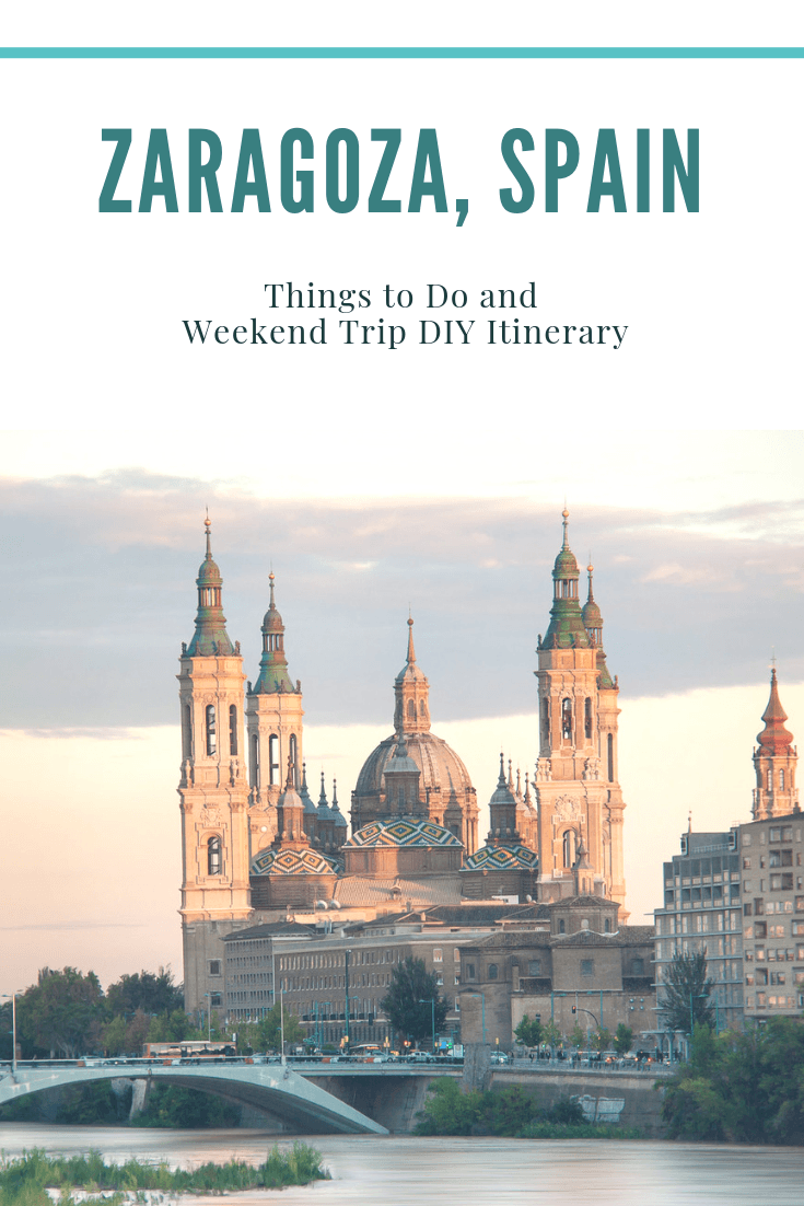 Things to Do in Zaragoza, Spain with a Weekend Trip DIY Itinerary2