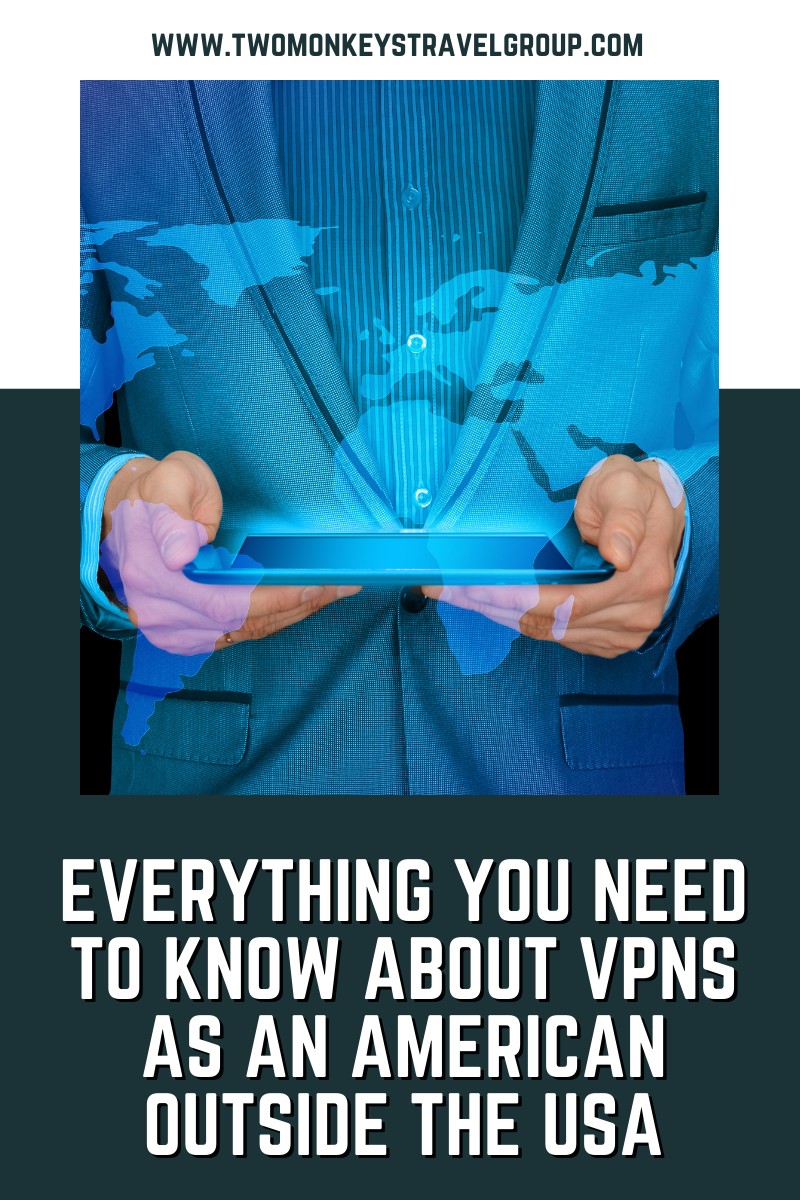 Everything You Need to Know About VPNs as an American outside the USA2