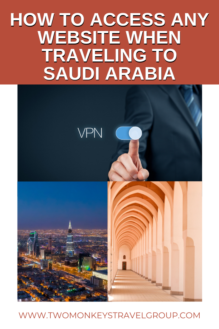 How to Access any Website When Traveling to Saudi Arabia