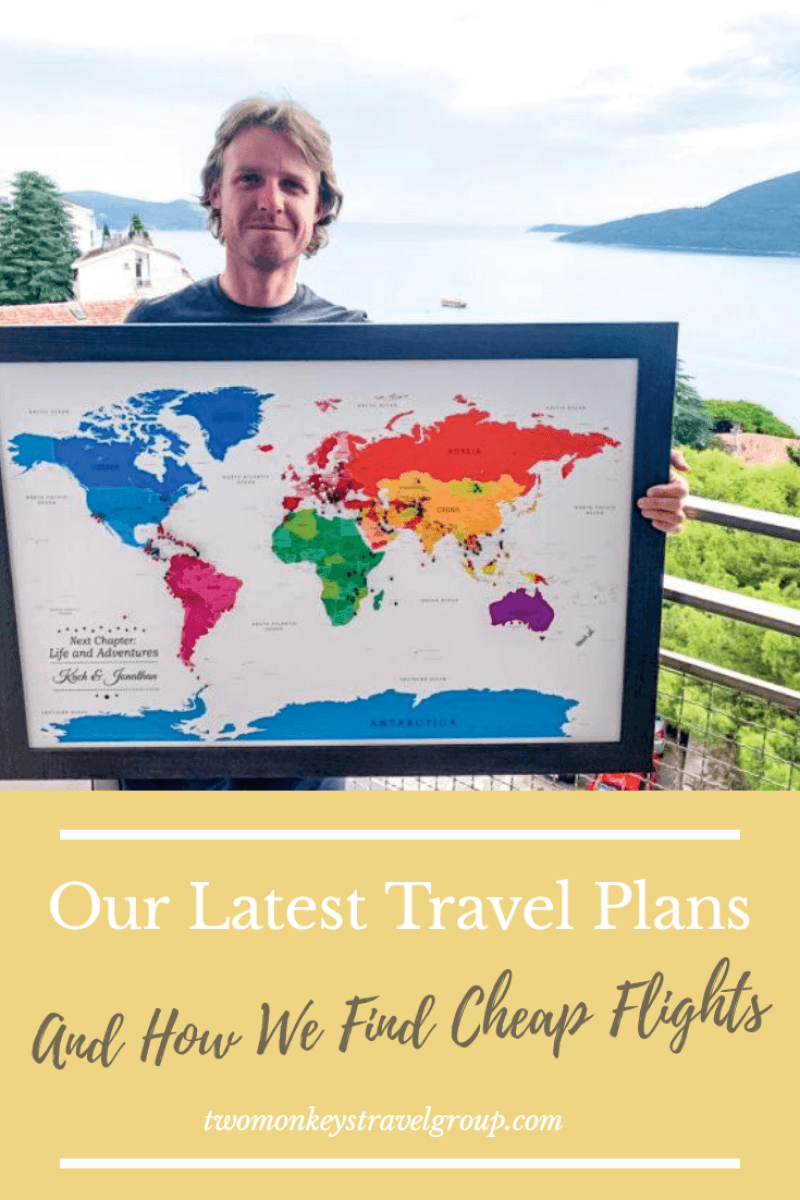 Our Latest Travel Plans and How We Find Cheap Flights