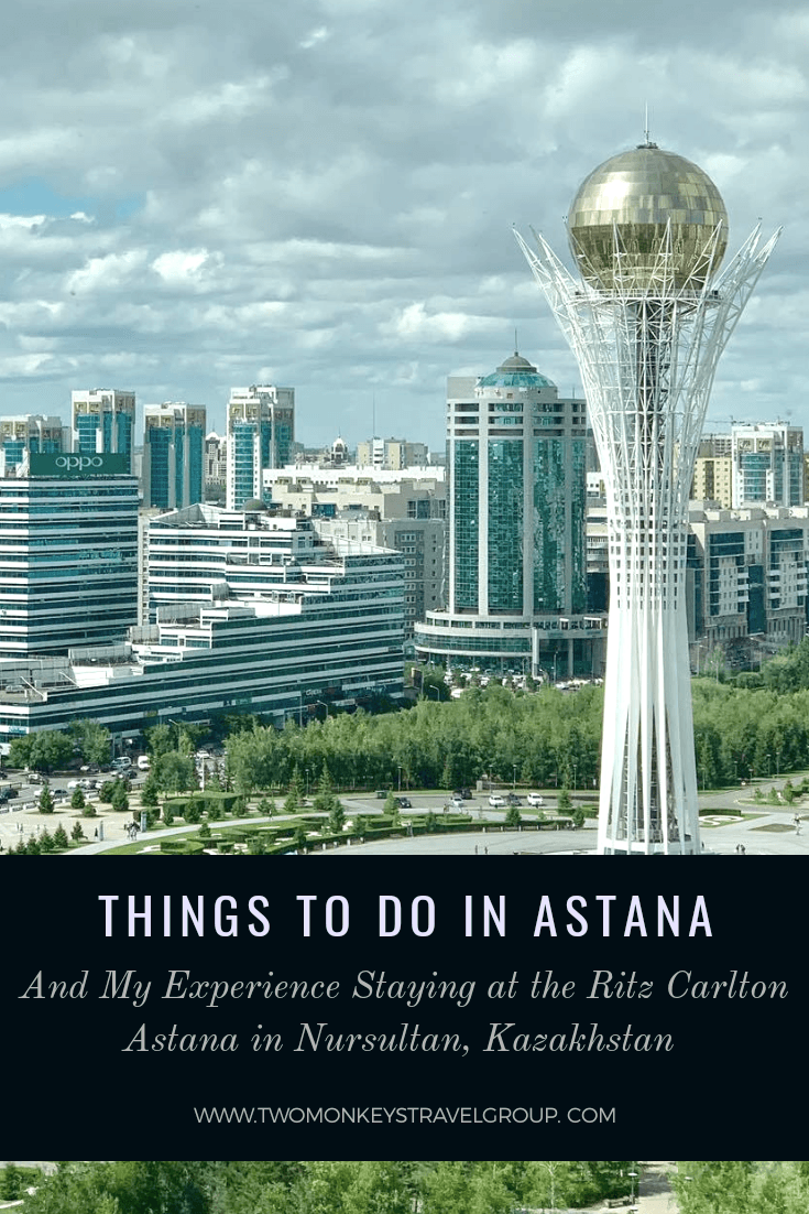 Things to Do in Astana and My Experience Staying at The Ritz Carlton Astana in Nursultan Kazakhstan