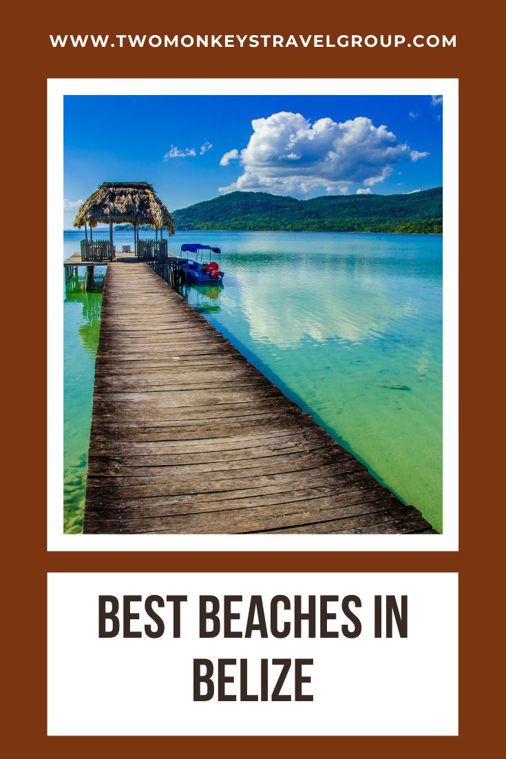 The 5 Best Beaches in Belize and Tips on Where To Stay in Belize