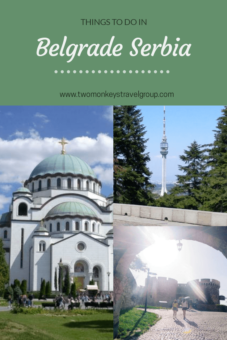 10 Things To Do in Belgrade, Serbia [With Photos]