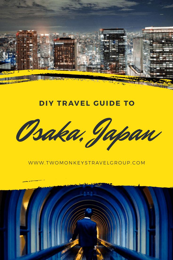3 Day Osaka, Japan Itinerary The Cool Things To Do in Osaka!