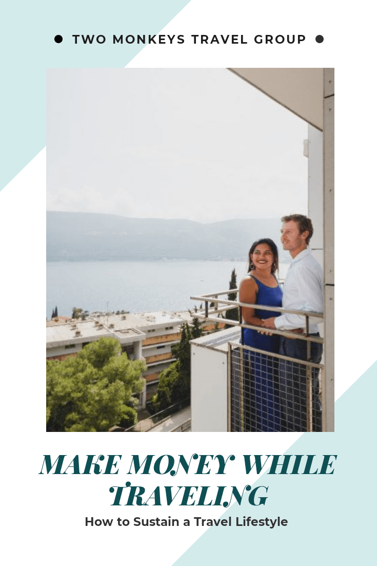 9 Ways To Make Money While Traveling How To Sustain a Travel Lifestyle